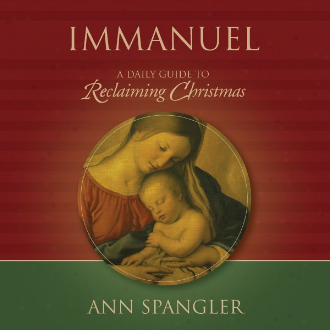Immanuel: Praying The Names Of God Through The Christmas Season (unabidged)