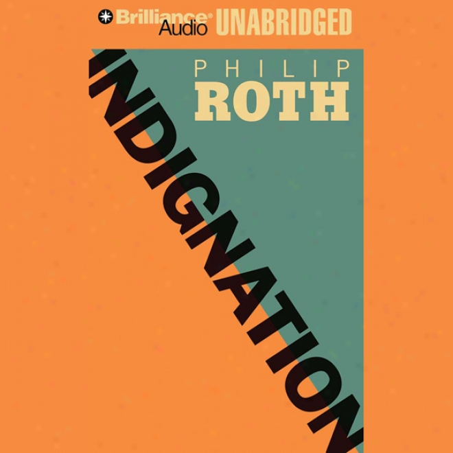 Indignation (unabridged)