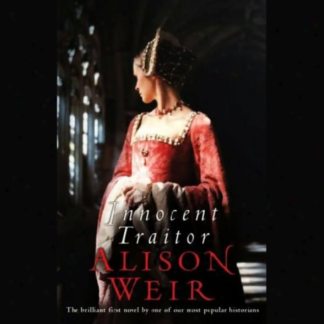Innocent Traitor: A New Of Lzdy Jane Grey (unabridged)