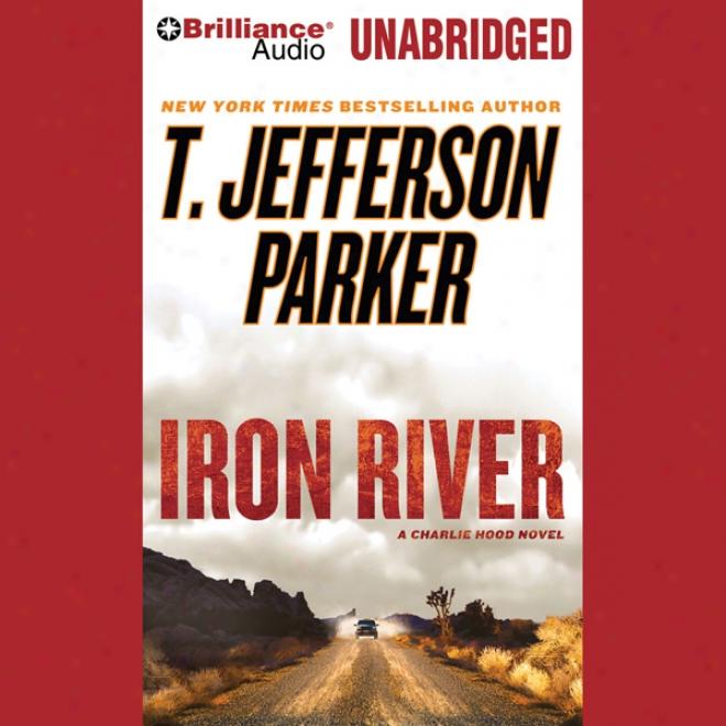 Iron River: A Charlie Hood Novel #3 (unabridged)