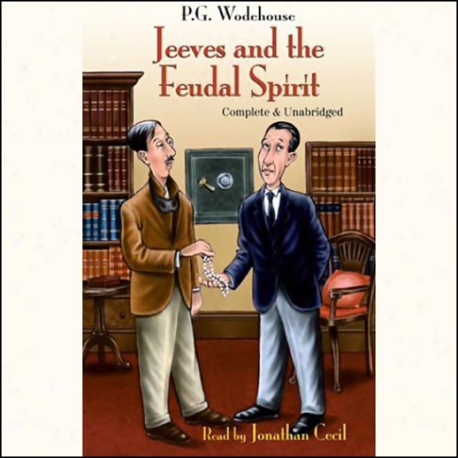 Jeeves And The Feudal Spirit (unabridged)