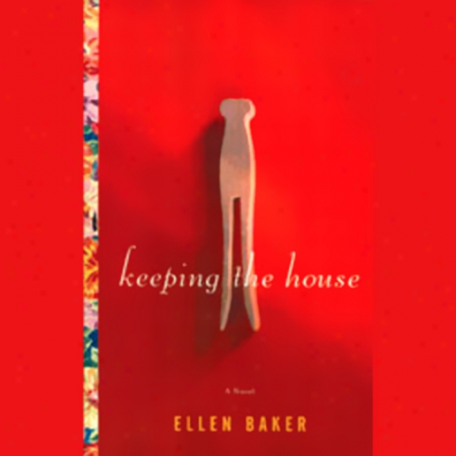 Keeping The House (unabridged)