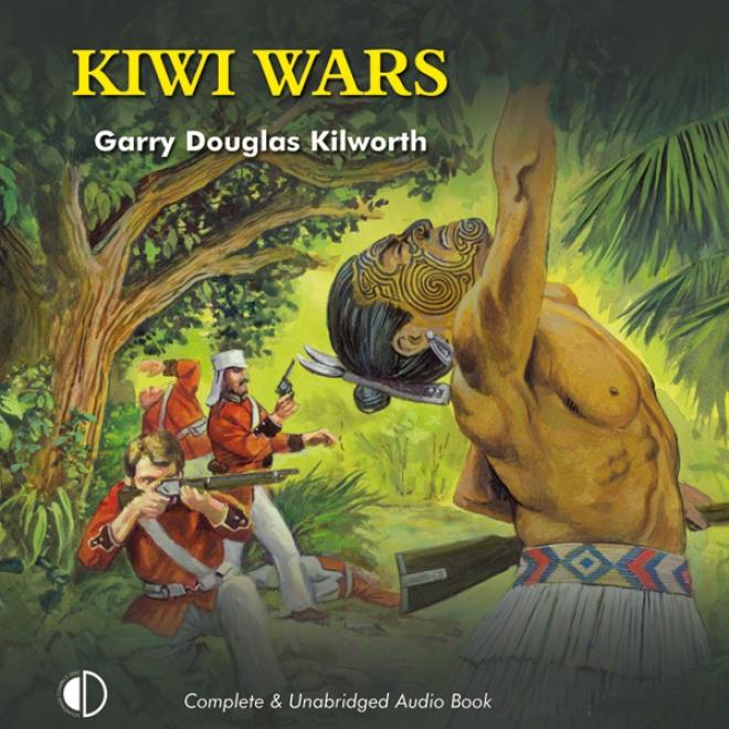 Kiwi Wars (unabridged)