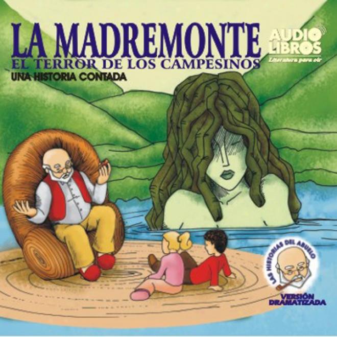 La Madremonte: El Terror De Los Campesinos (texto Completo)