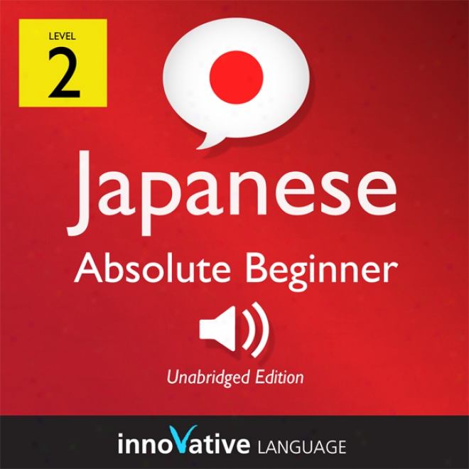 Learn Japanese - Level 2: Absoljte Beginner Japanese, Volume 1: Lessons 1-25 (unabridged)
