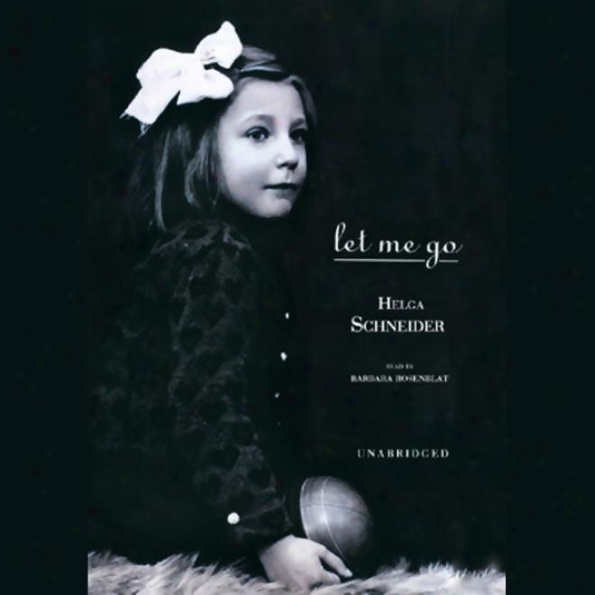Let Me Go (unabridged)