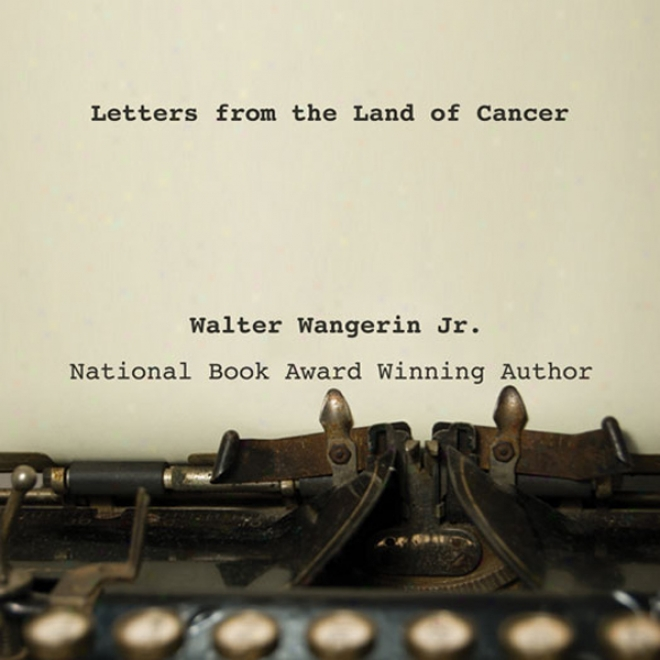Letters Frlm The Land Of Cancer (unabridged)