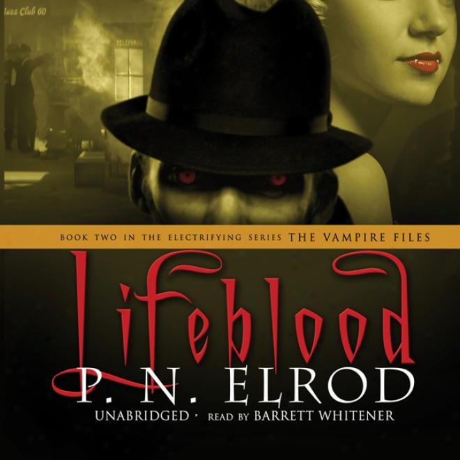 Lifeblood: The Vampire Files, Book 2 (unabridged)