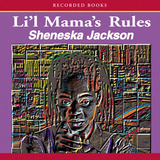 Li'l Mama's Rules (unabridged)