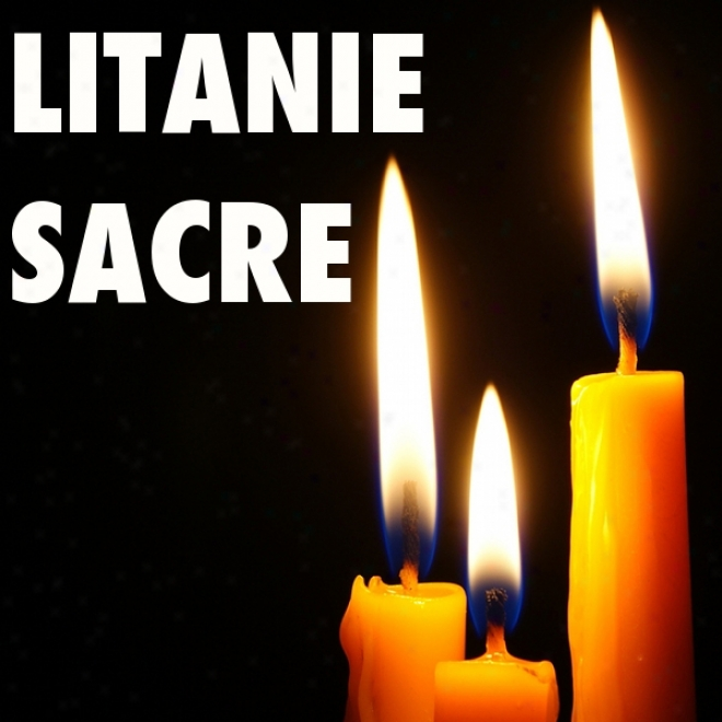 Litanie Saxee [litany Of The Sacred] (unabridged)