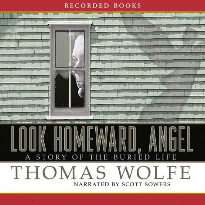 Look Homeward, Angel (unabridged)
