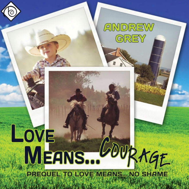 Love Means... Courage (unabridged)