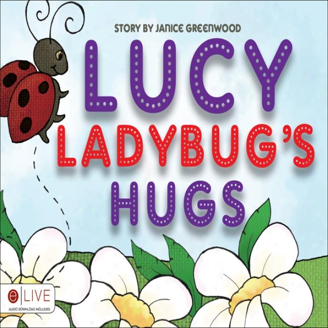 Lucy Ladybug's Hugs (unabridged)