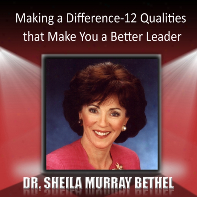 Workmanship A Difference: 12 Qualities That Make You A Better Leader (unabridged)