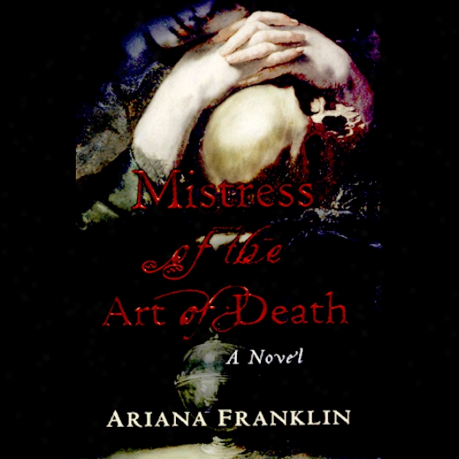 Mistress Of The Art Of Death: A Novel (unabridged)