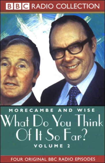 Morecambe And Wise: Volume 2, What Do You Think Of It So Far?
