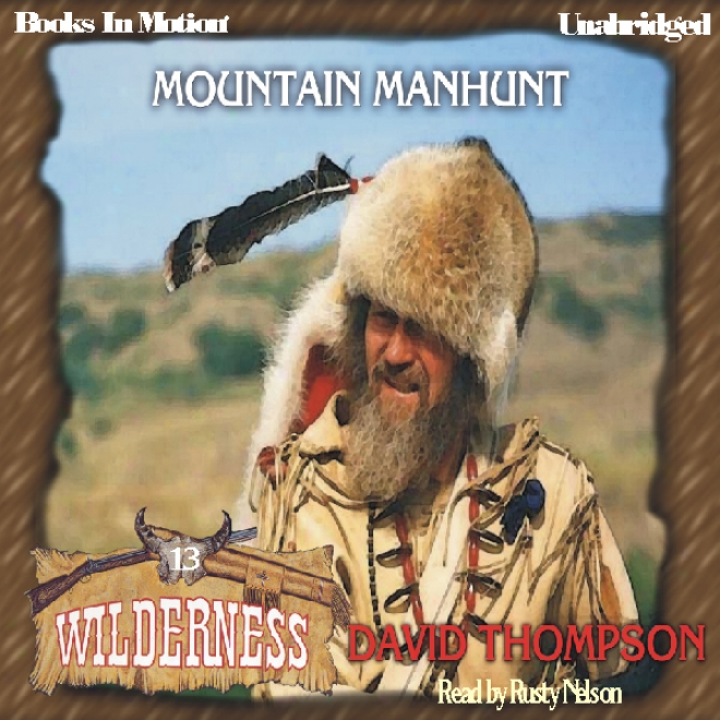 Mountain Manhunt: Wilderness Series, Main division 13 (unabridged)