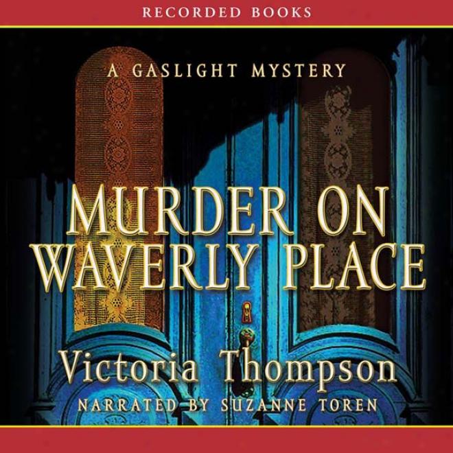 Murder On Waverly Place: A Gasligghht Mystery (unabridged)
