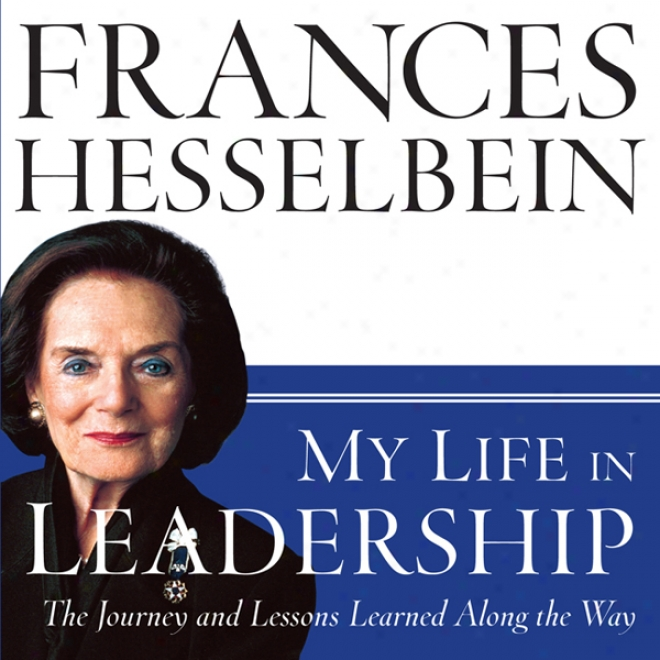 My Life In Leadership: The Journey And Lessons Learned Along The Course (unabridged)