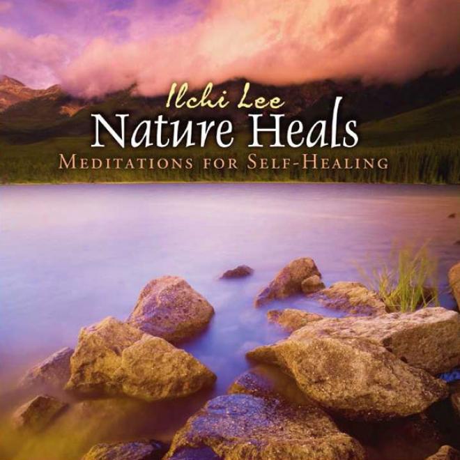 Nature Heals: Meditations For Self-healing (unabridged)
