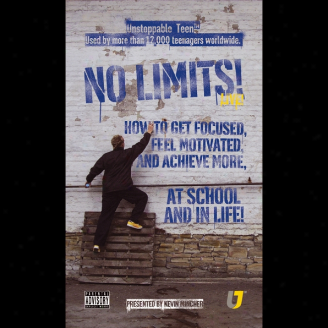 No Limits: How To Get Focused, Feel Motivated And Achieve More At School
