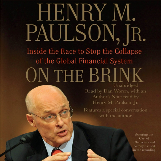 On The Brink: Inside The Race To Stop The Collapse Of The Global Financial System (unabridged)