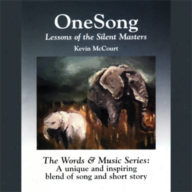 Onesong: Lessons Of The Silent Masters (the Words & Music Series: Volume 1) (unabridged)