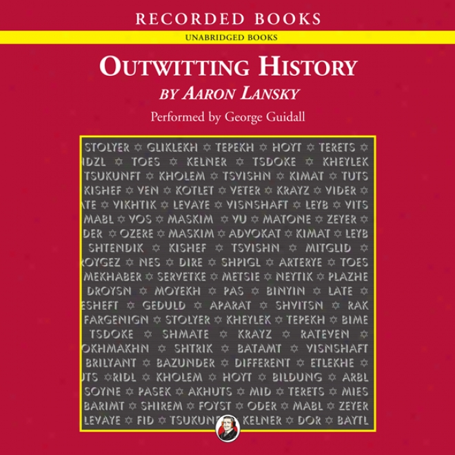 Outwitting History: The Amazing Adventures Of A Man Who Rescedu A Million Yiddish Books (unabridged)