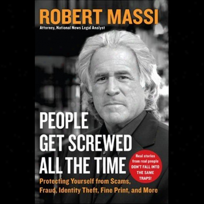 People Get Screwed All The Time (unabridged)