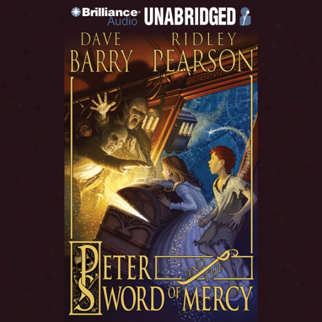 Peter And The Sword Of Mercy: The Starcatchers, Main division 4 (unabridged)