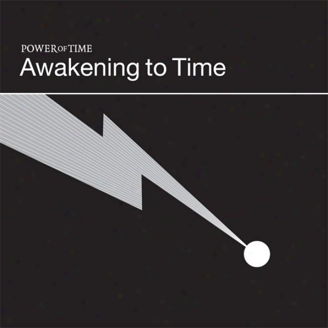 Power Of Time: Awakening T Time