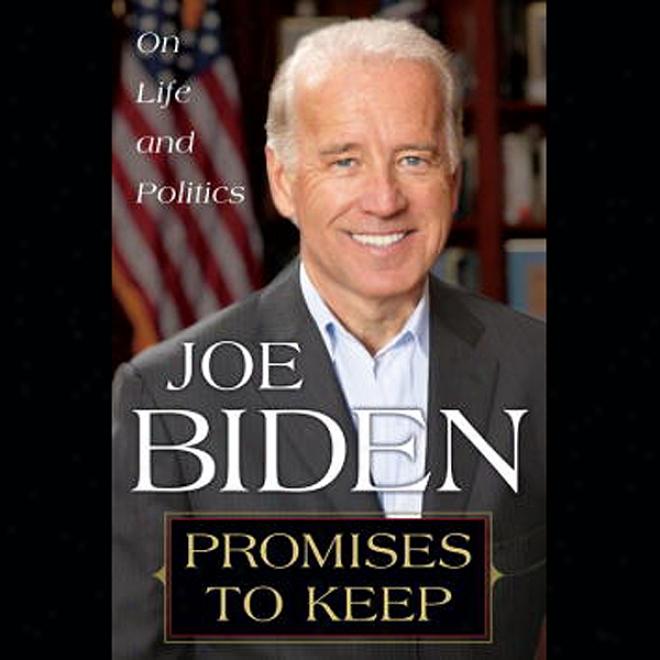 Promises To Keep: On Lifw And Politics (unabridged)
