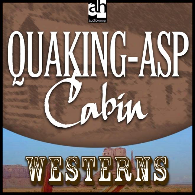 Quaking-asp Cabin (unabridged)