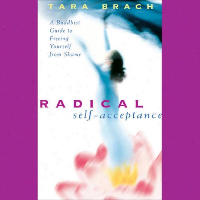 Radical Self-acceptance (unabridged)