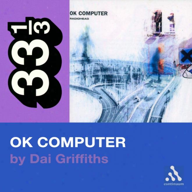 Radiohead's Ok Computer (33 1/3 Series) (unabridged)