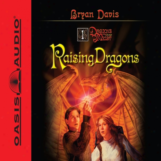 Raising Dragons: Dragons In Our Midst #1 (unabridged)