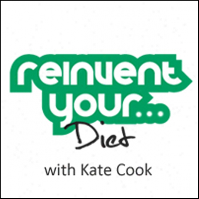 Re-invent Your Diet (unabridged)
