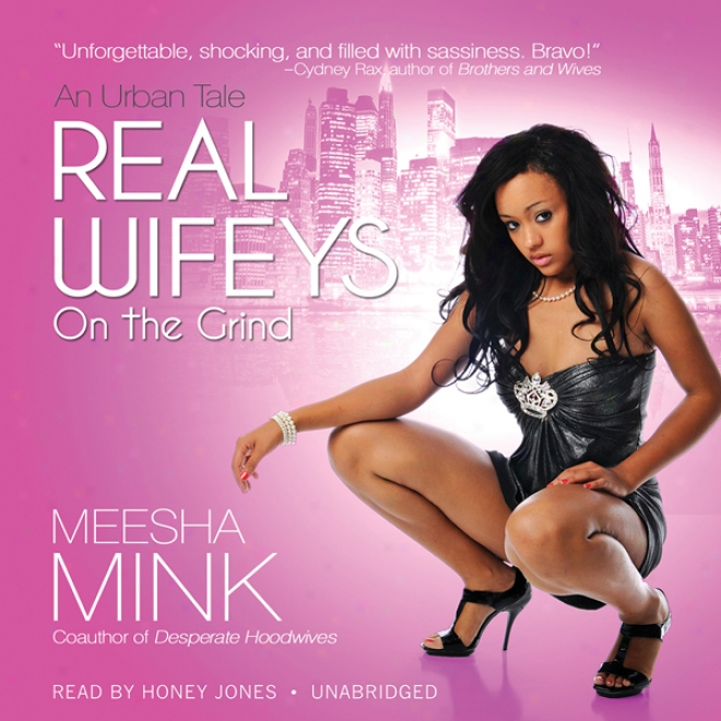 Real Wifeys: On The Grate (unabridged)