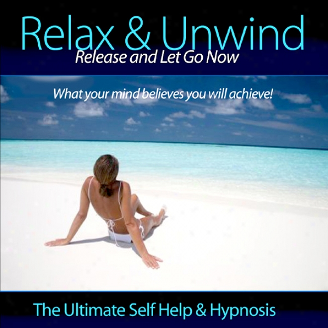 Lessen & Unwind - Release And Let Go Now (unabridged)