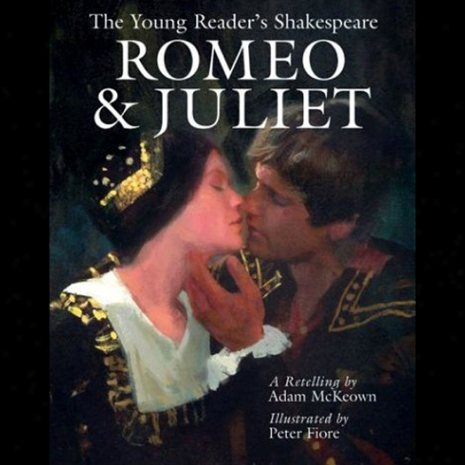Romeo And Juliet: Young Readers Shakespeare (unabridged)