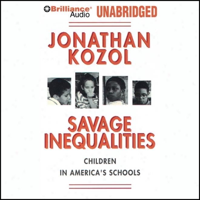 Savage Inequalities: Children In America's Schools (unabridged)