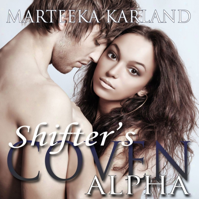 Shifter's Coven: Alpha (unabridged)