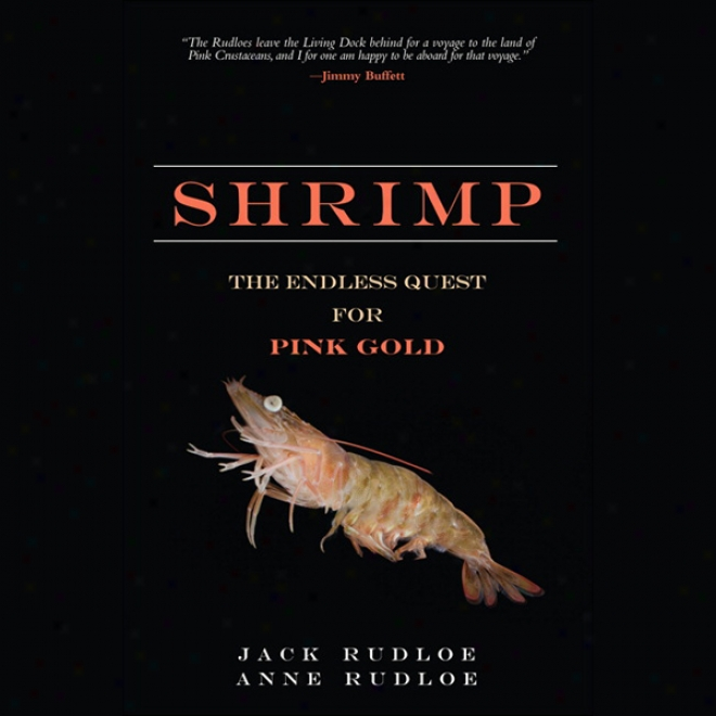 Shrimp: The Endless Quest For Pink Gold (unabridged)
