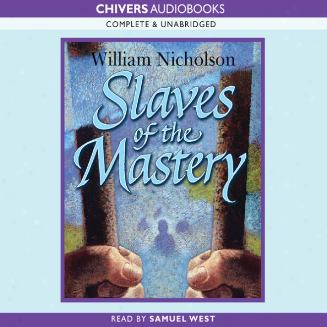 Slaves Of The Mastery: Wind On Fire Trilogy, Book 2 (unabridged)