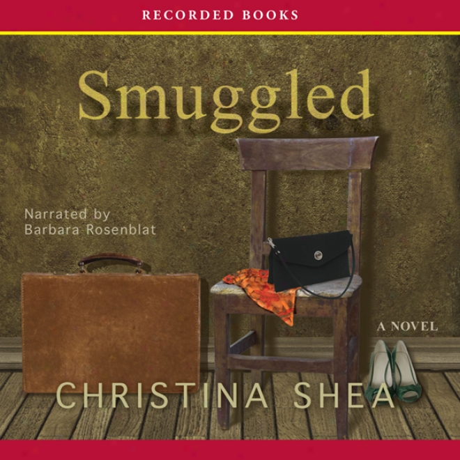 Smuggled: A Novel (unabridged)