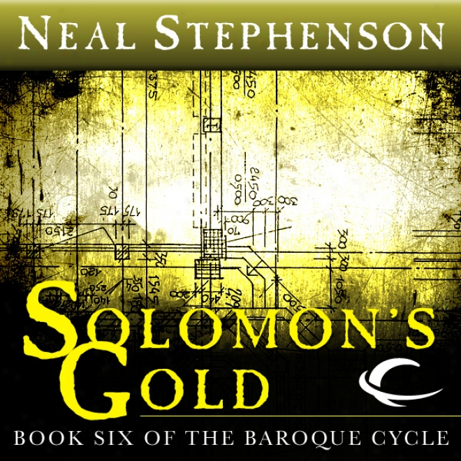Solomon's Gold: Book Six Of The Baroque Cycle (unabridged)