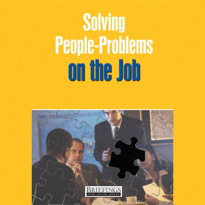 Solving People Problems On The Job (unabridged)