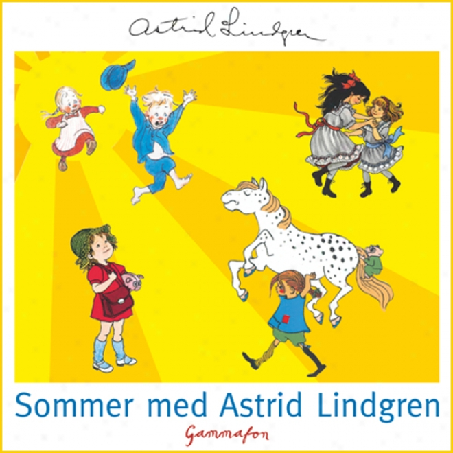 Sommer Med Astrid Lindgren [the Summer Of Astrid Lindgren] (unabridged)