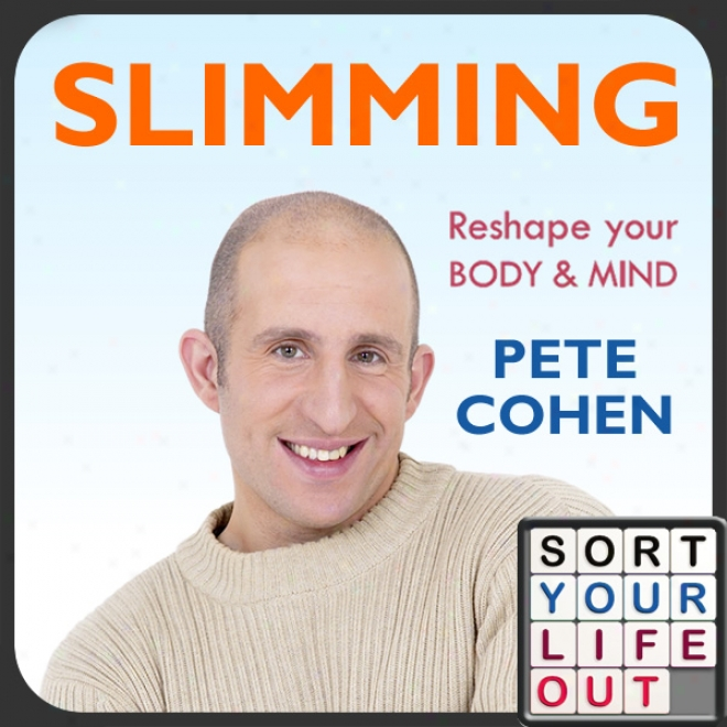 Sort Your Animated existence Lacking - Slimming, Part 1: Step 1 (unabridged)