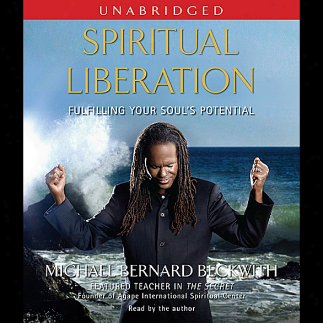 Spiritual Liberation: Fulfilling Your Soul's Potential (unabridged)